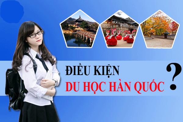 Điều kiện đi du học nghề Hàn Quốc